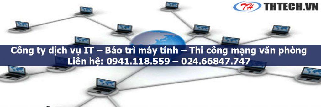 công ty thi công mạng văn phòng hà nội thtech cung cấp dịch vụ bảo trì máy tính, dịch vụ it