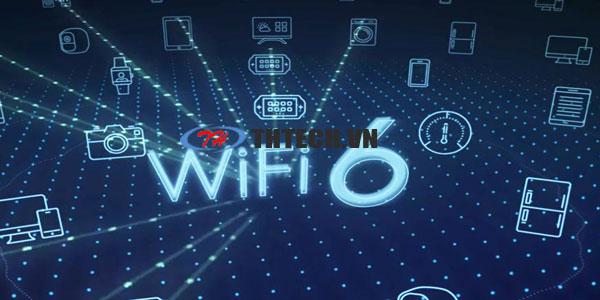 So sánh khác biệt giữa Wifi 6 và Wifi hiện nay